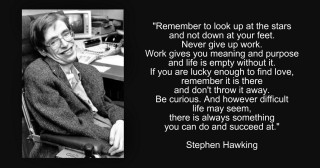 Stephen Hawking: However difficult life may seem, there is always something you can do and succeed at